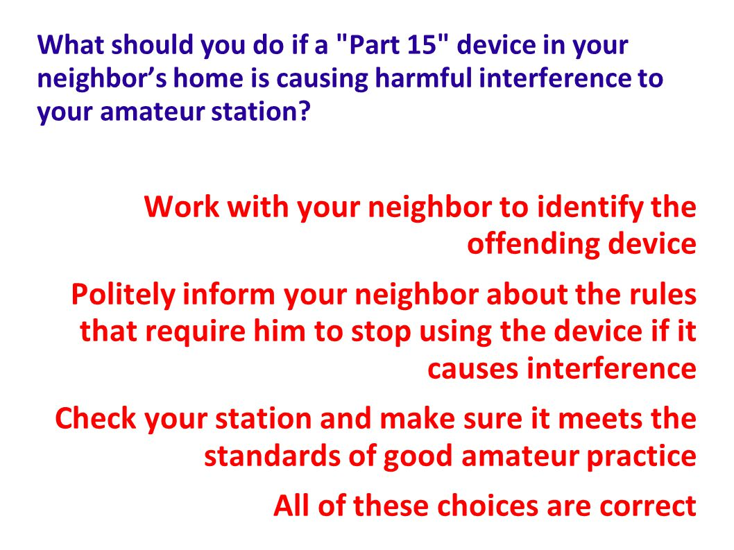 Work with your neighbor to identify the offending device