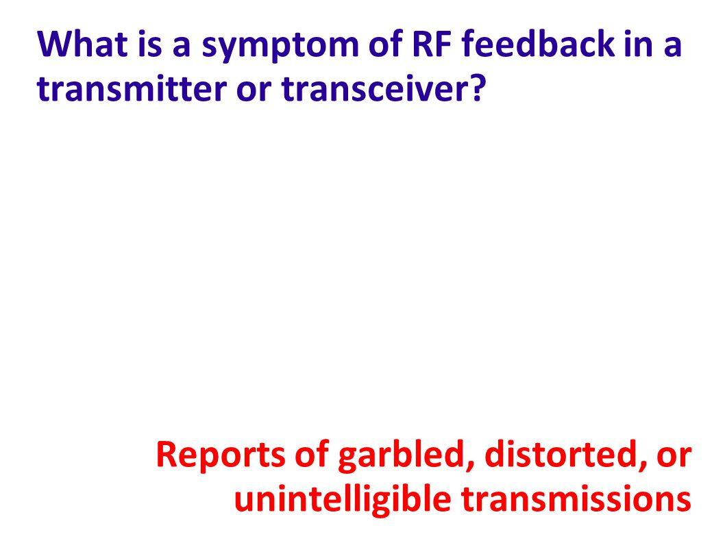 What is a symptom of RF feedback in a transmitter or transceiver