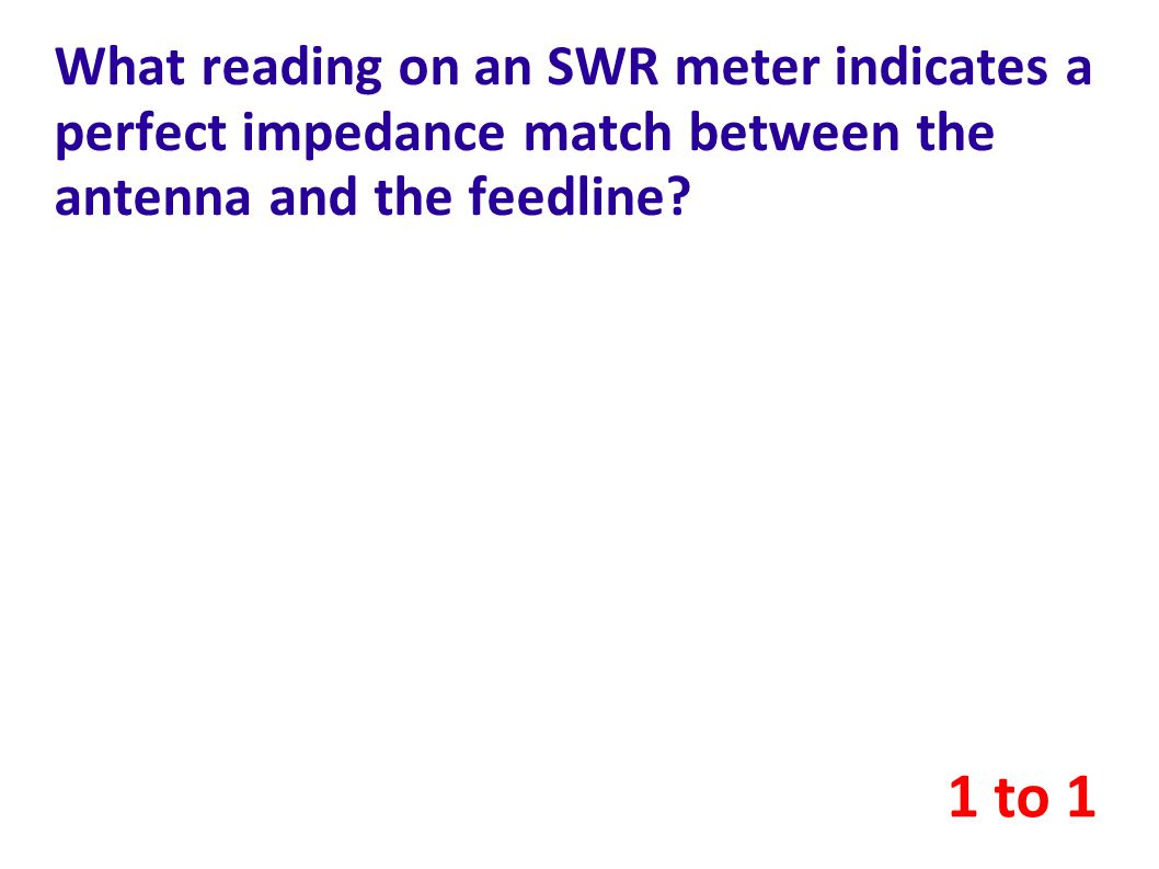 What reading on an SWR meter indicates a perfect impedance match between the antenna and the feedline