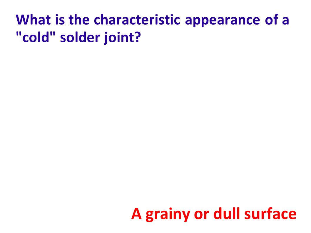 What is the characteristic appearance of a cold solder joint