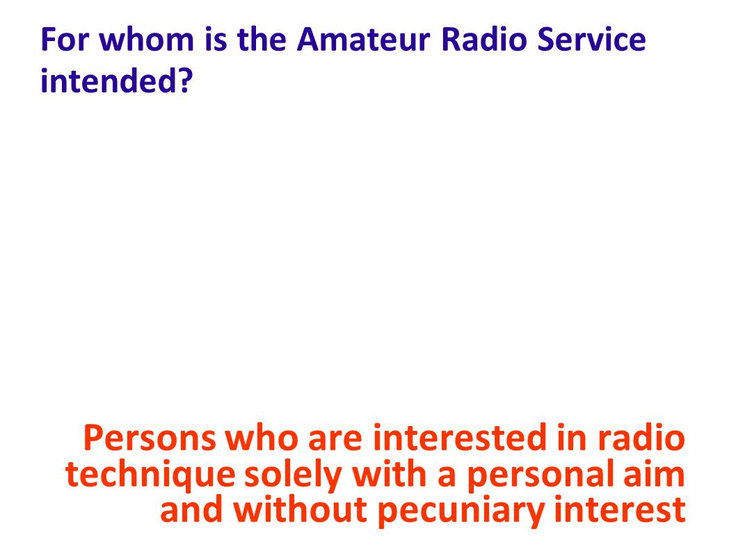 For whom is the Amateur Radio Service intended