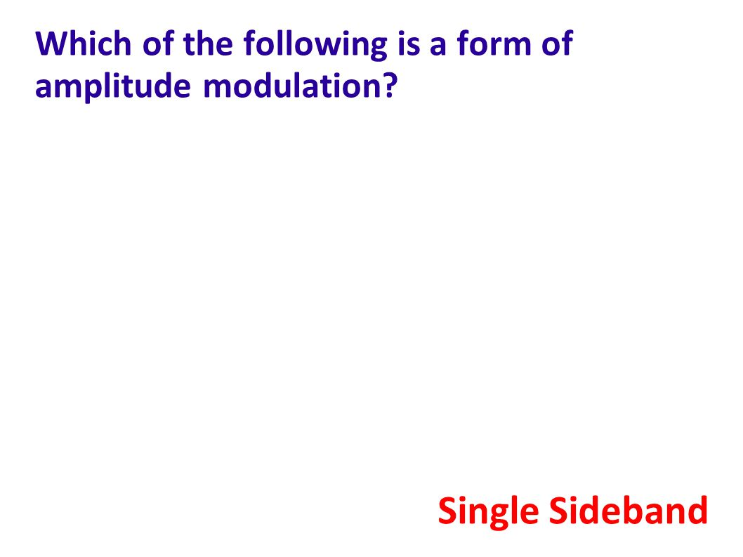 Which of the following is a form of amplitude modulation