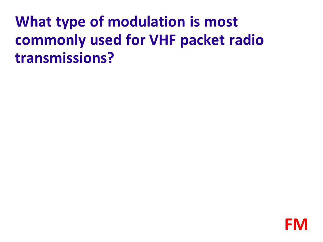 What type of modulation is most commonly used for VHF packet radio transmissions