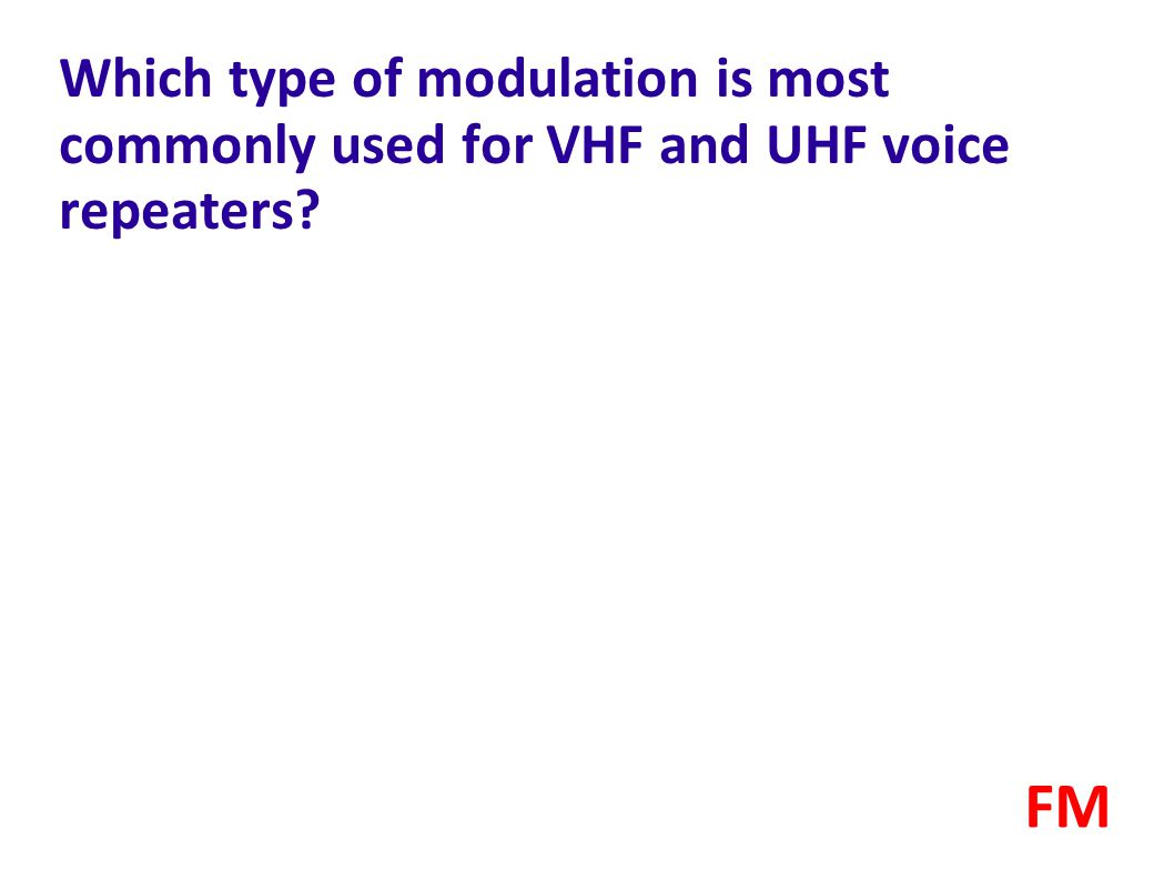 Which type of modulation is most commonly used for VHF and UHF voice repeaters