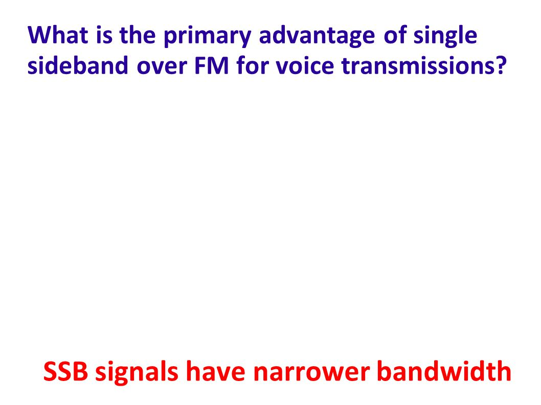SSB signals have narrower bandwidth