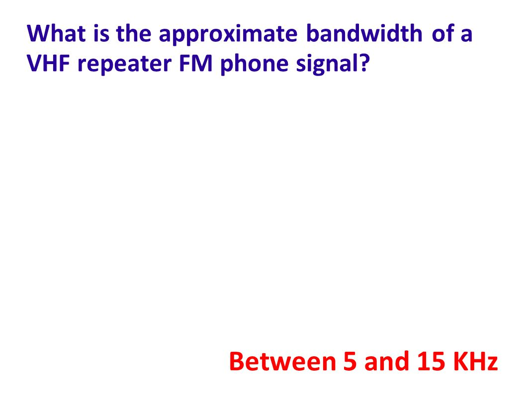 What is the approximate bandwidth of a VHF repeater FM phone signal