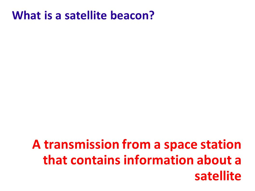 What is a satellite beacon