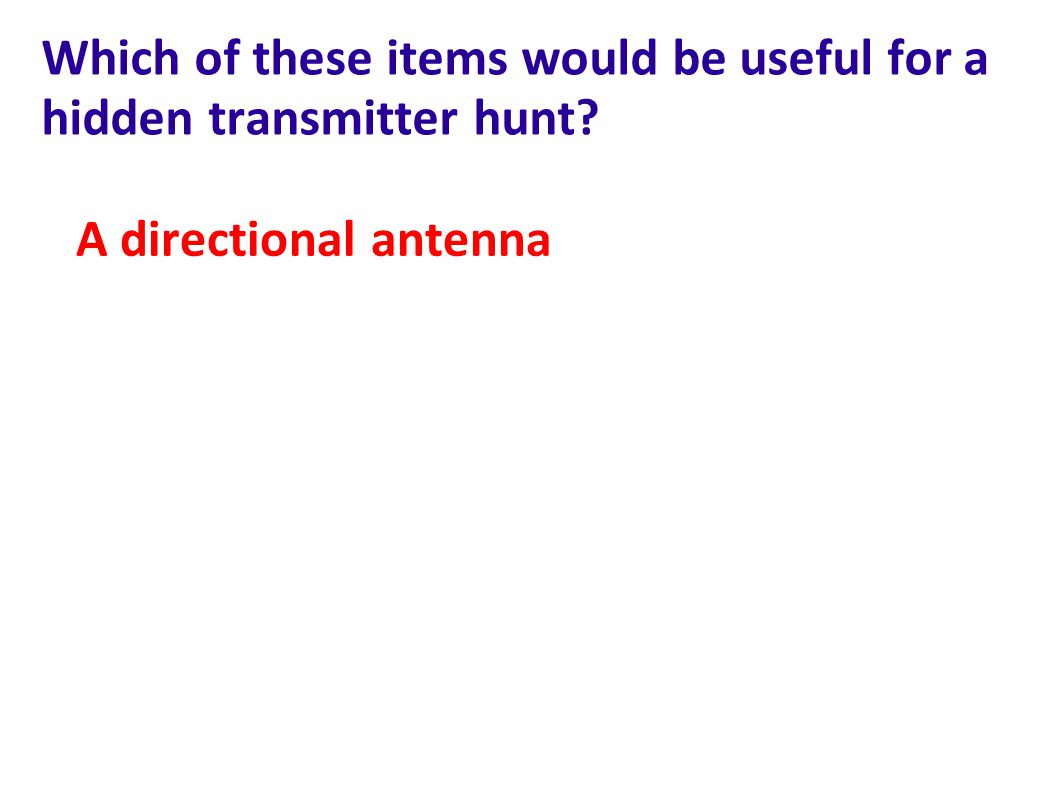 Which of these items would be useful for a hidden transmitter hunt