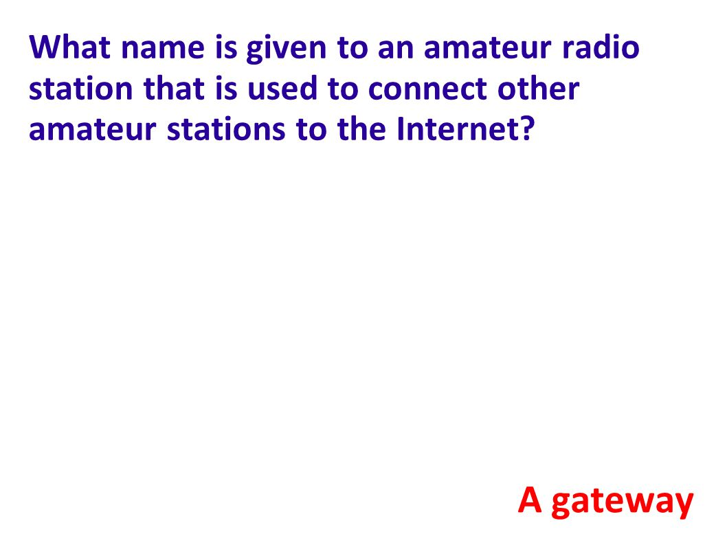 What name is given to an amateur radio station that is used to connect other amateur stations to the Internet