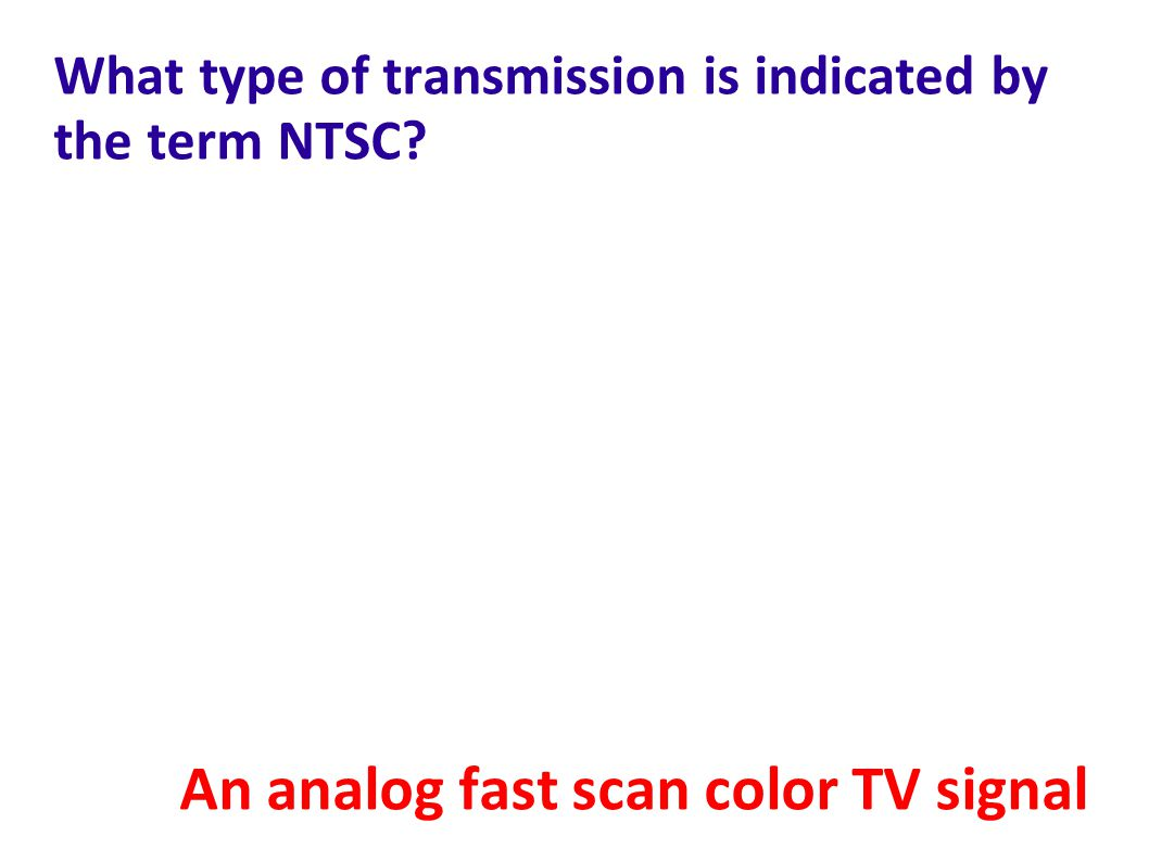 What type of transmission is indicated by the term NTSC
