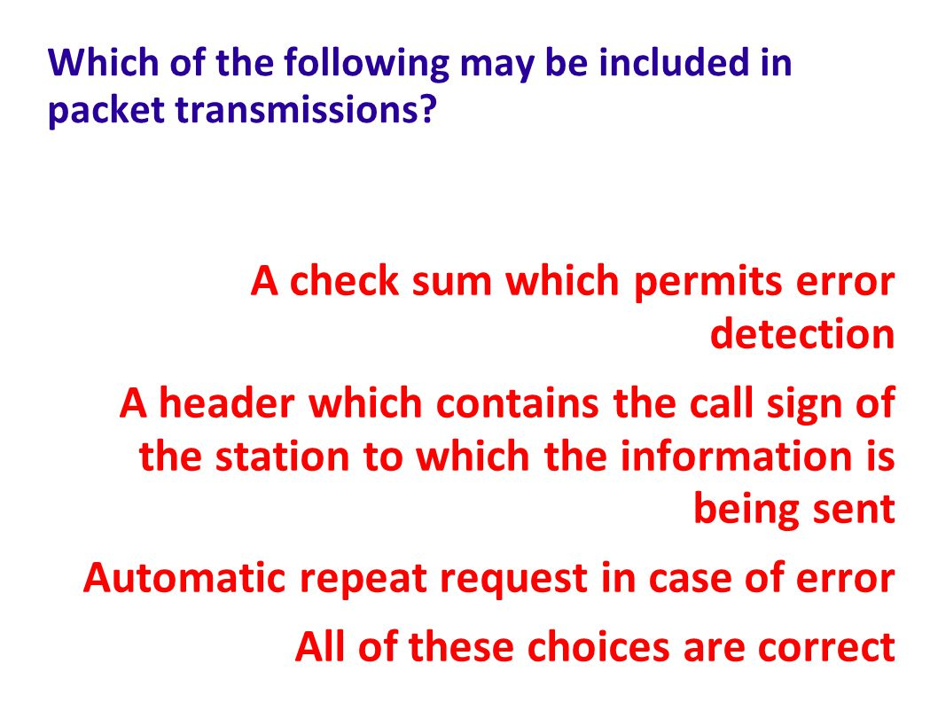 Which of the following may be included in packet transmissions