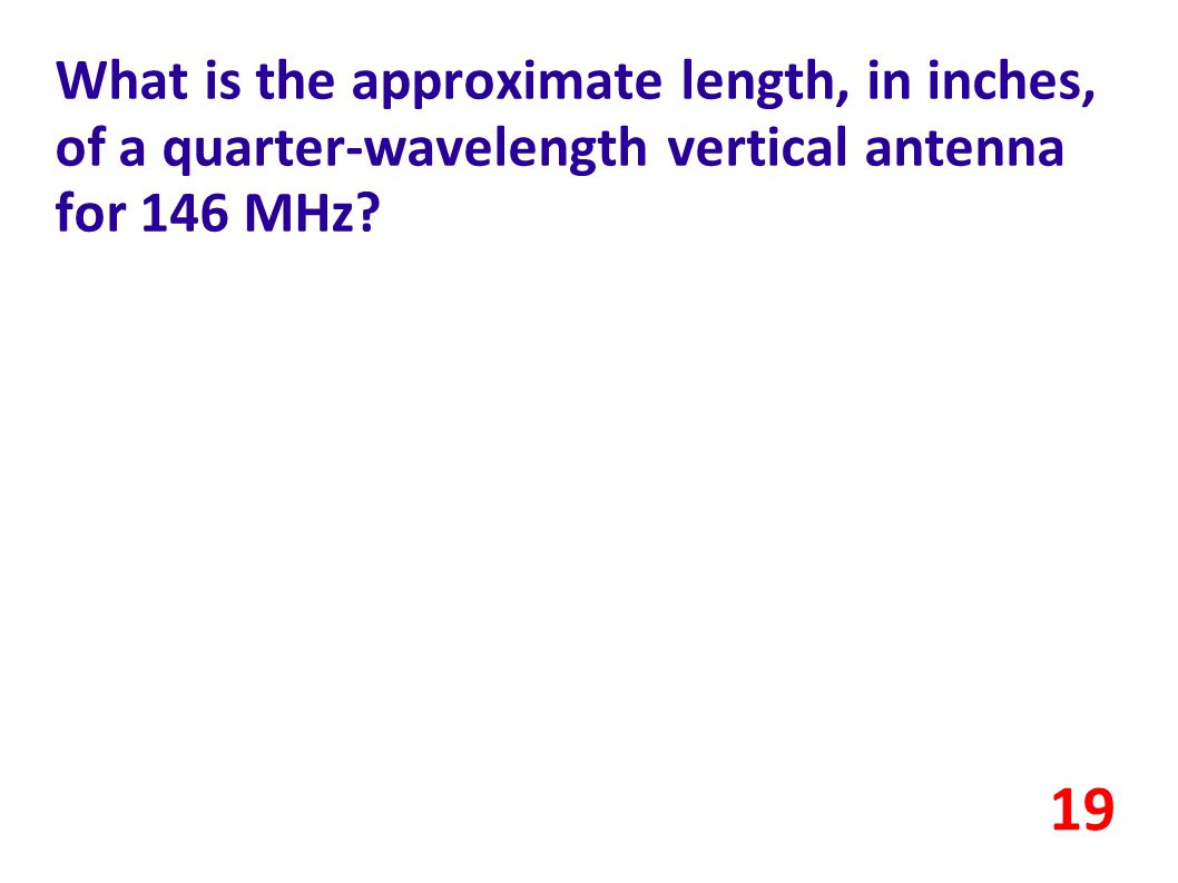 What is the approximate length, in inches, of a quarter-wavelength vertical antenna for 146 MHz