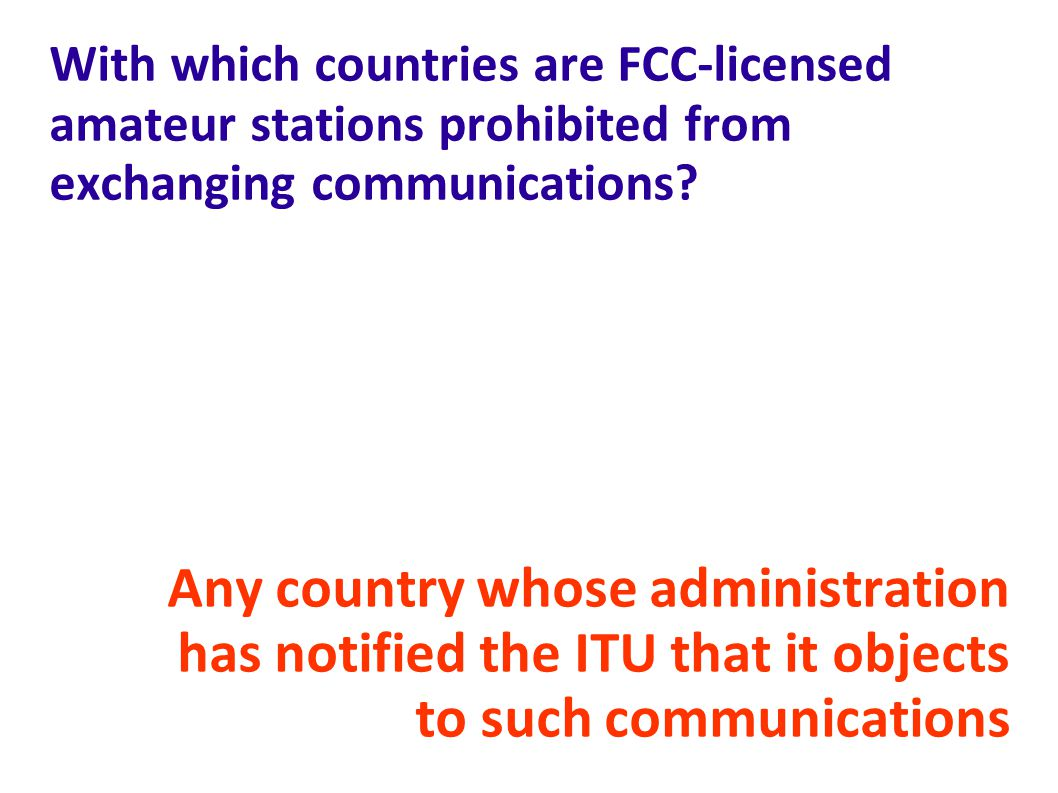 With which countries are FCC-licensed amateur stations prohibited from exchanging communications