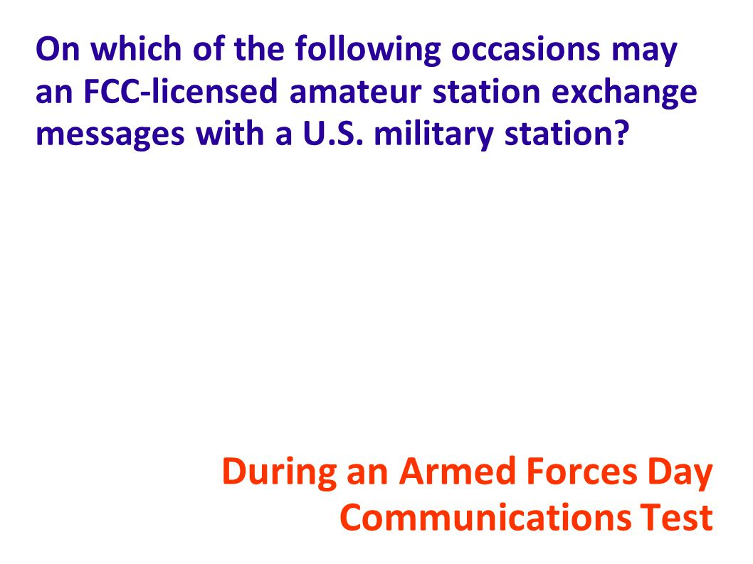 During an Armed Forces Day Communications Test