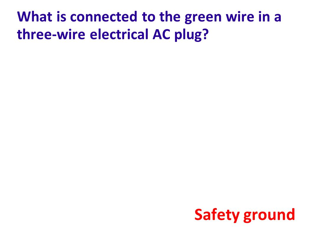 What is connected to the green wire in a three-wire electrical AC plug