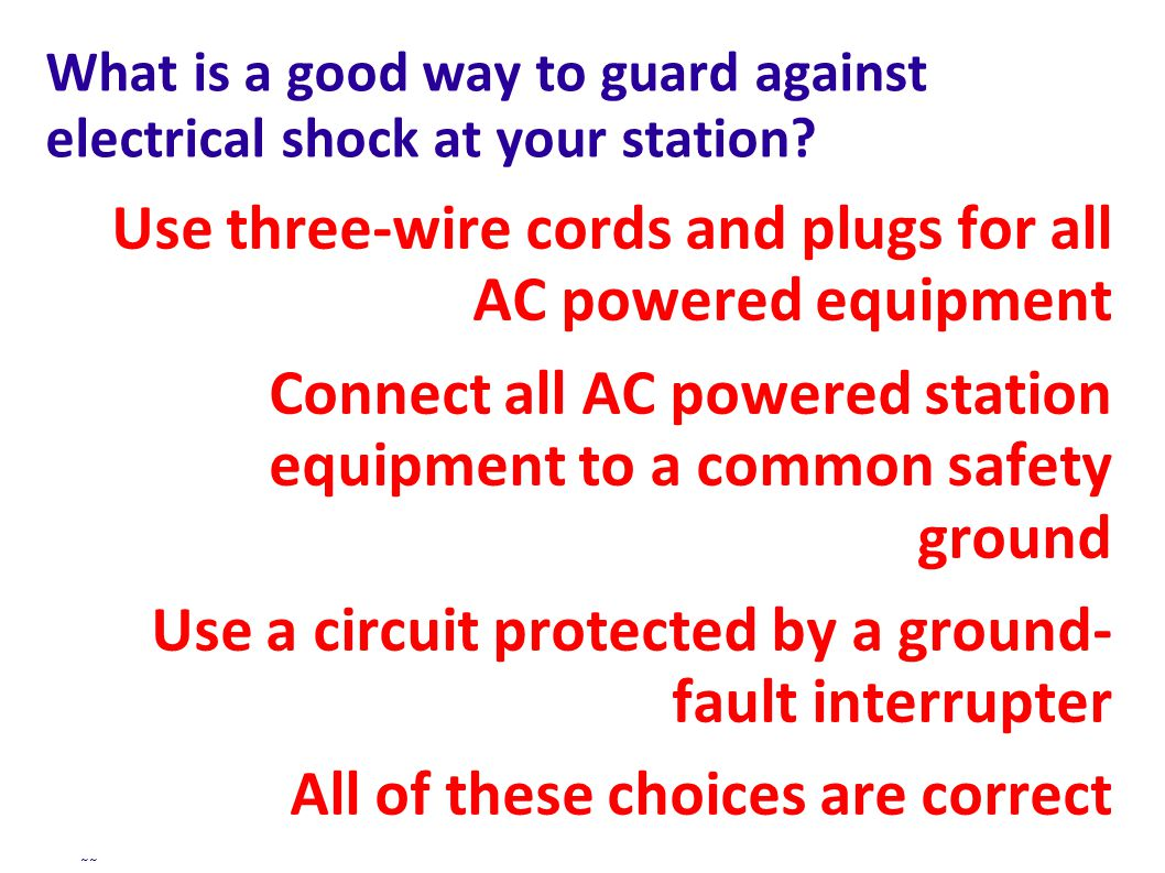 What is a good way to guard against electrical shock at your station