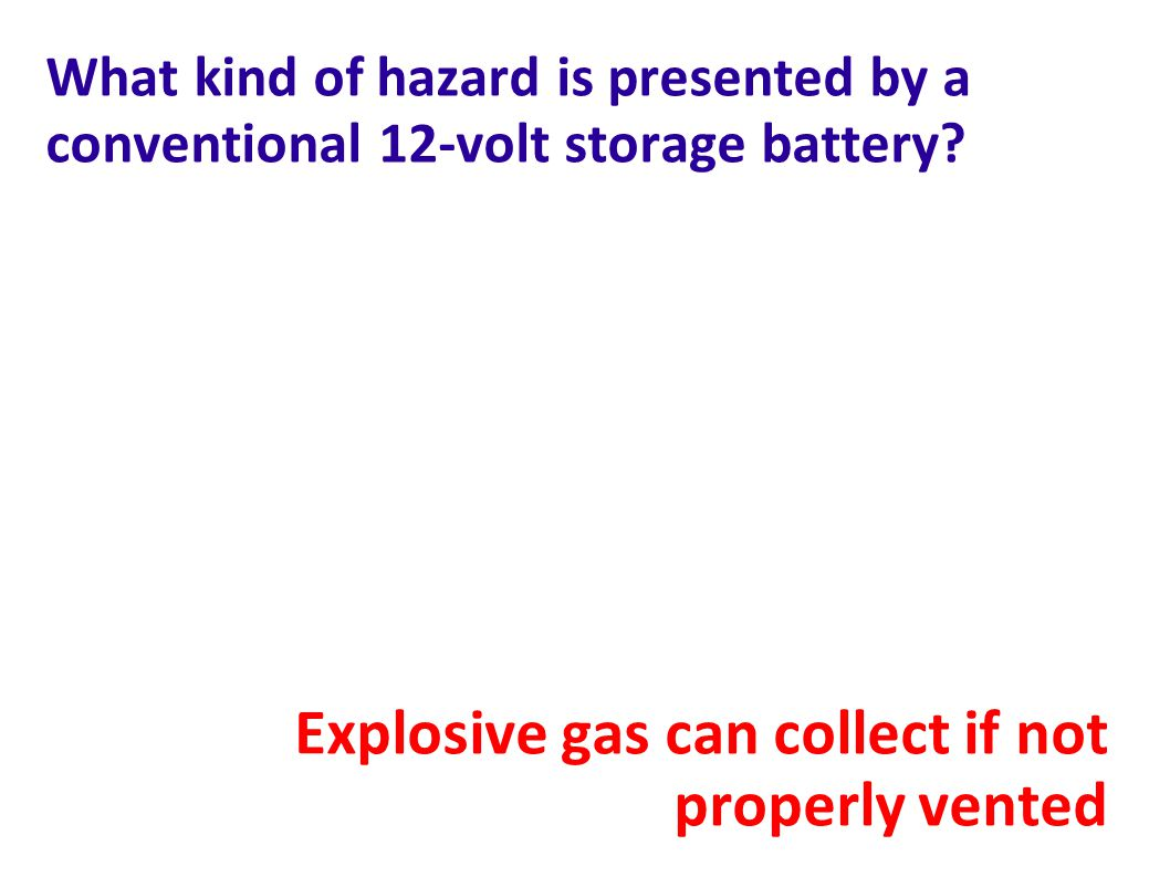 Explosive gas can collect if not properly vented