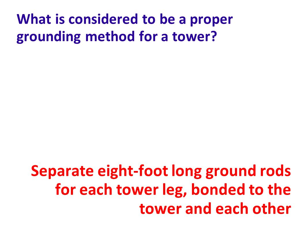 What is considered to be a proper grounding method for a tower
