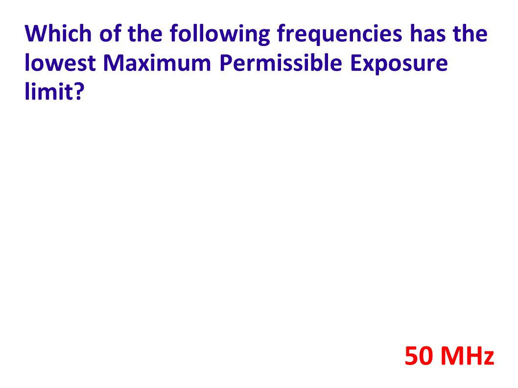 Which of the following frequencies has the lowest Maximum Permissible Exposure limit