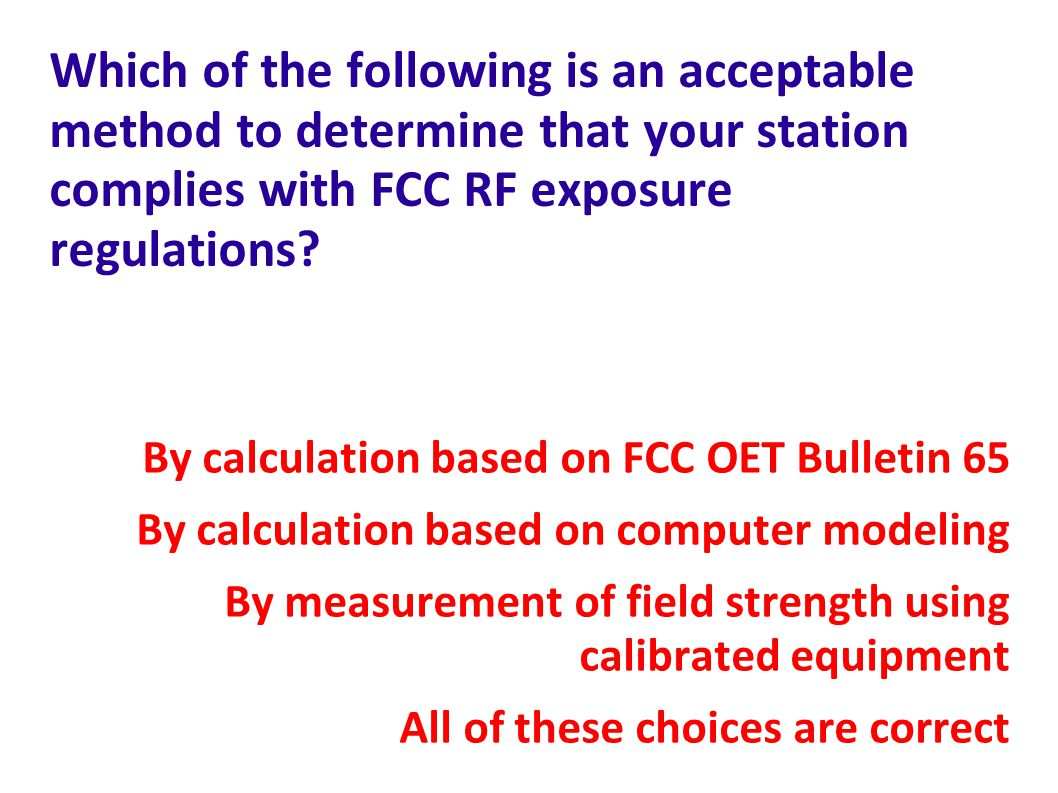 Which of the following is an acceptable method to determine that your station complies with FCC RF exposure regulations