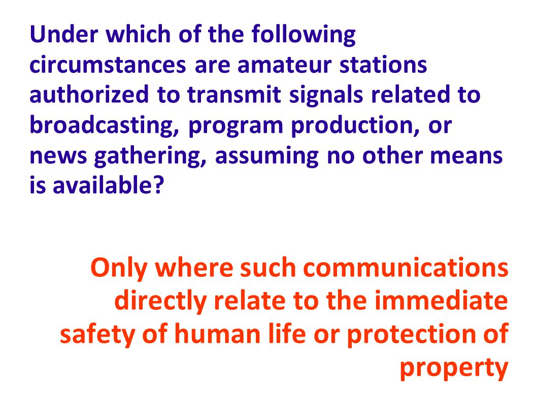 Under which of the following circumstances are amateur stations authorized to transmit signals related to broadcasting, program production, or news gathering, assuming no other means is available