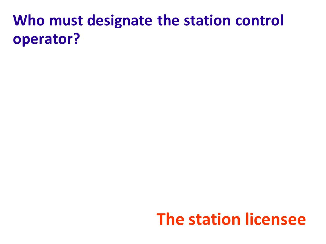 Who must designate the station control operator