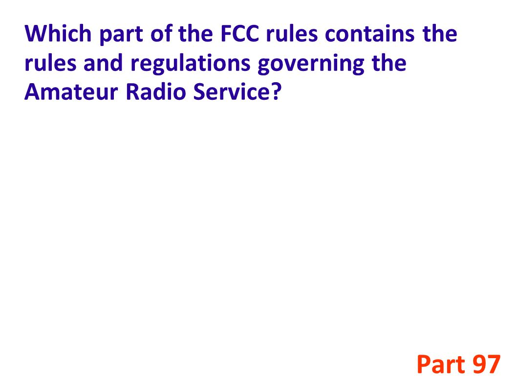Which part of the FCC rules contains the rules and regulations governing the Amateur Radio Service