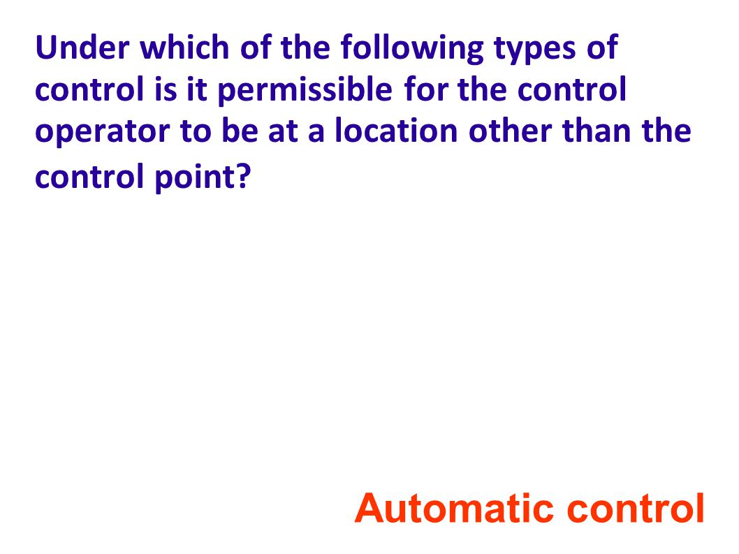 Under which of the following types of control is it permissible for the control operator to be at a location other than the control point