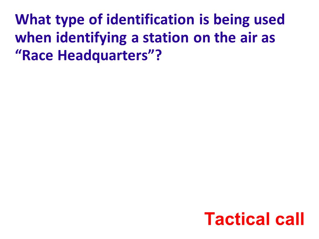 What type of identification is being used when identifying a station on the air as Race Headquarters