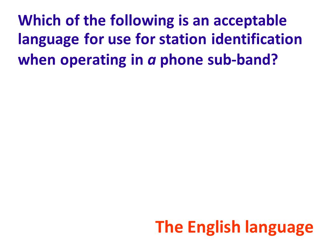 Which of the following is an acceptable language for use for station identification when operating in a phone sub-band