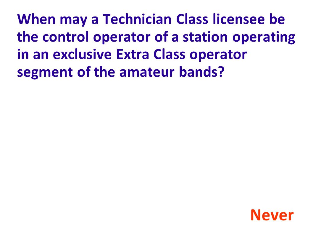 When may a Technician Class licensee be the control operator of a station operating in an exclusive Extra Class operator segment of the amateur bands