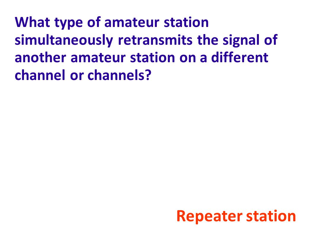 What type of amateur station simultaneously retransmits the signal of another amateur station on a different channel or channels