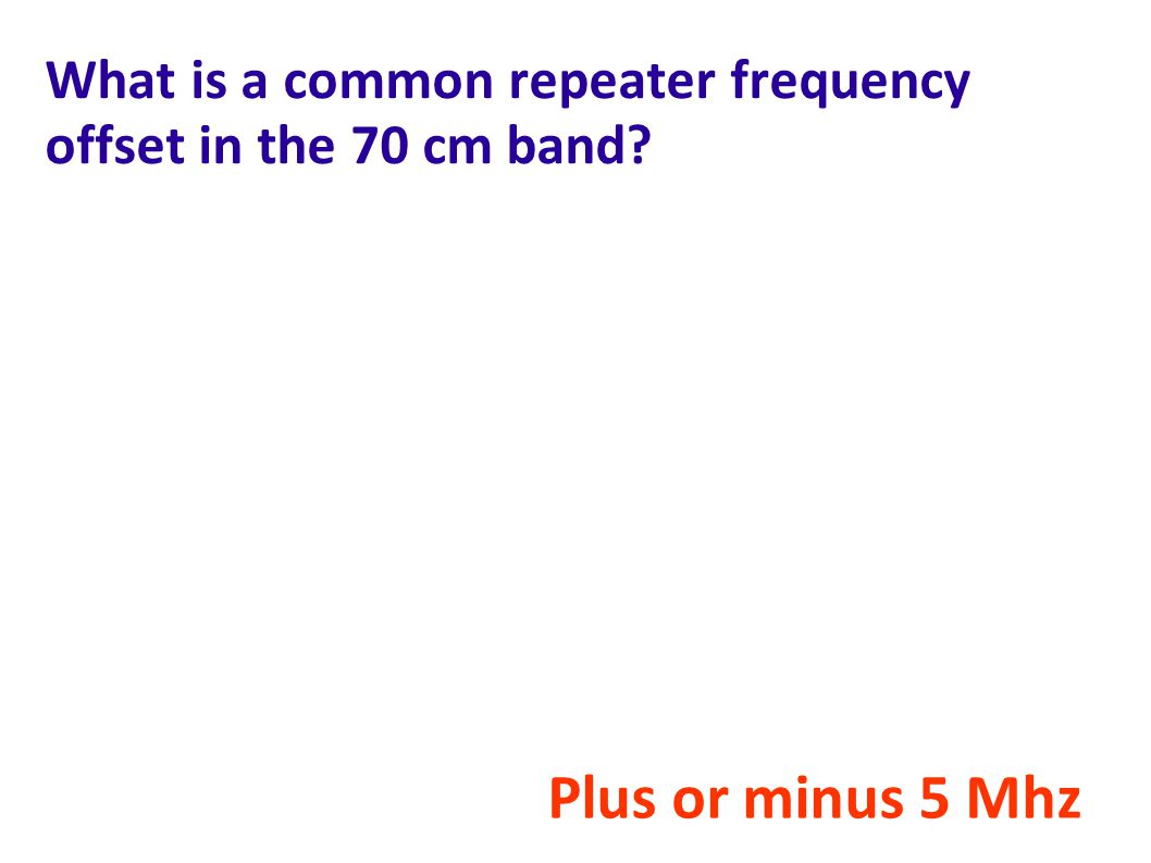 What is a common repeater frequency offset in the 70 cm band
