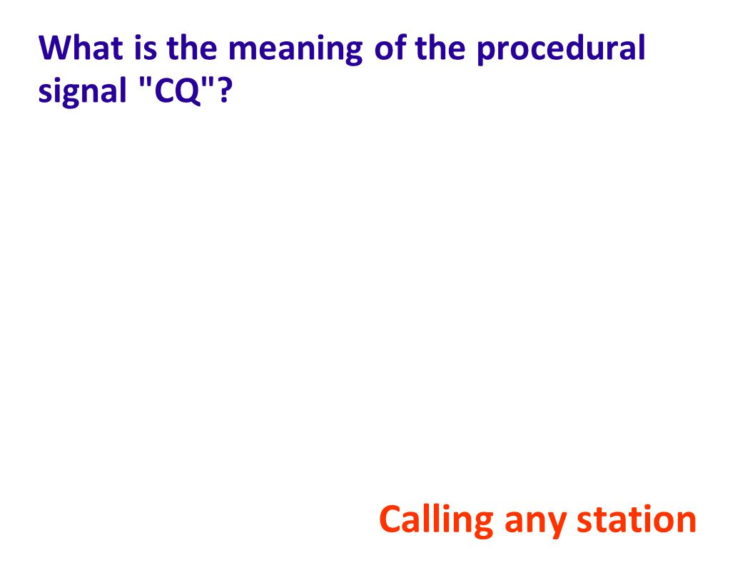What is the meaning of the procedural signal CQ