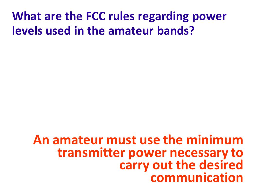 What are the FCC rules regarding power levels used in the amateur bands