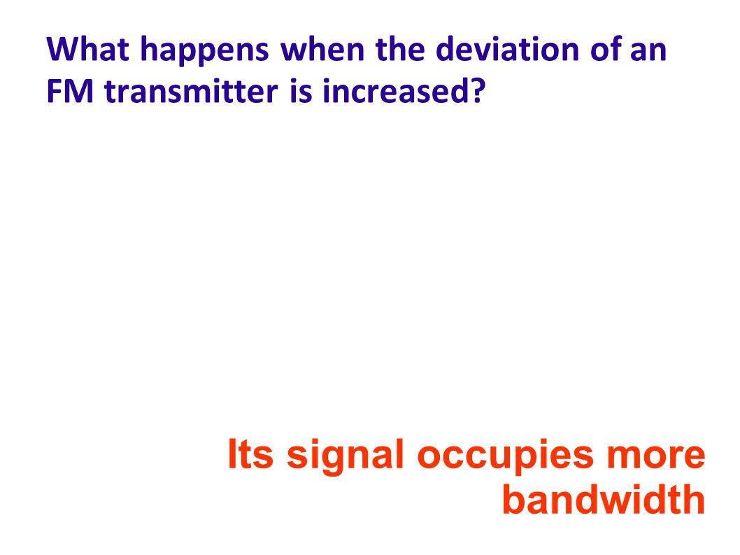 What happens when the deviation of an FM transmitter is increased