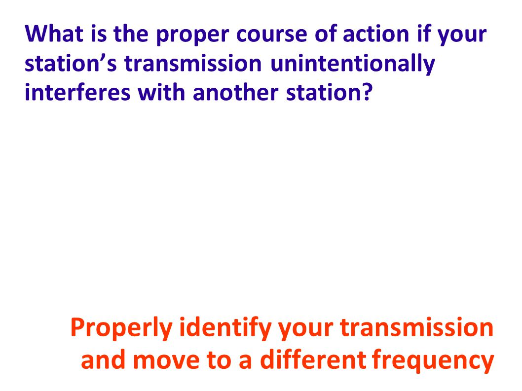 Properly identify your transmission and move to a different frequency