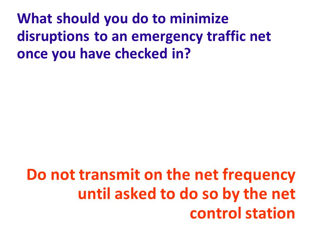 What should you do to minimize disruptions to an emergency traffic net once you have checked in