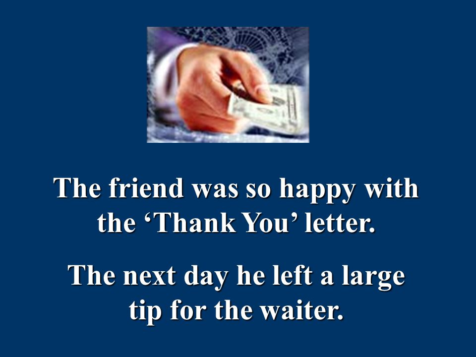 The friend was so happy with the 'Thank You' letter.
