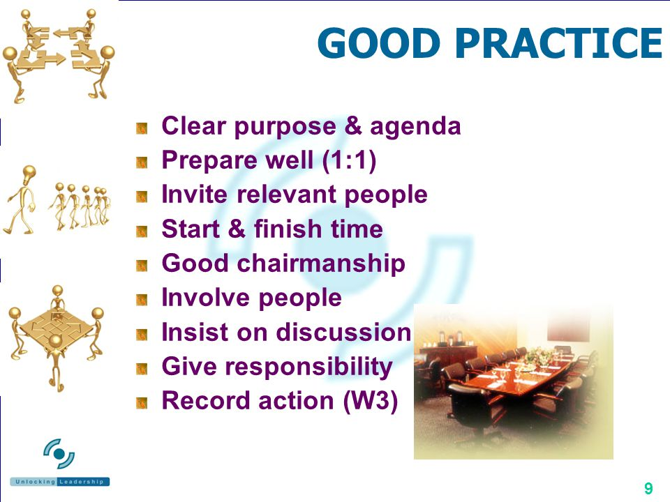 GOOD PRACTICE Clear purpose & agenda Prepare well (1:1)