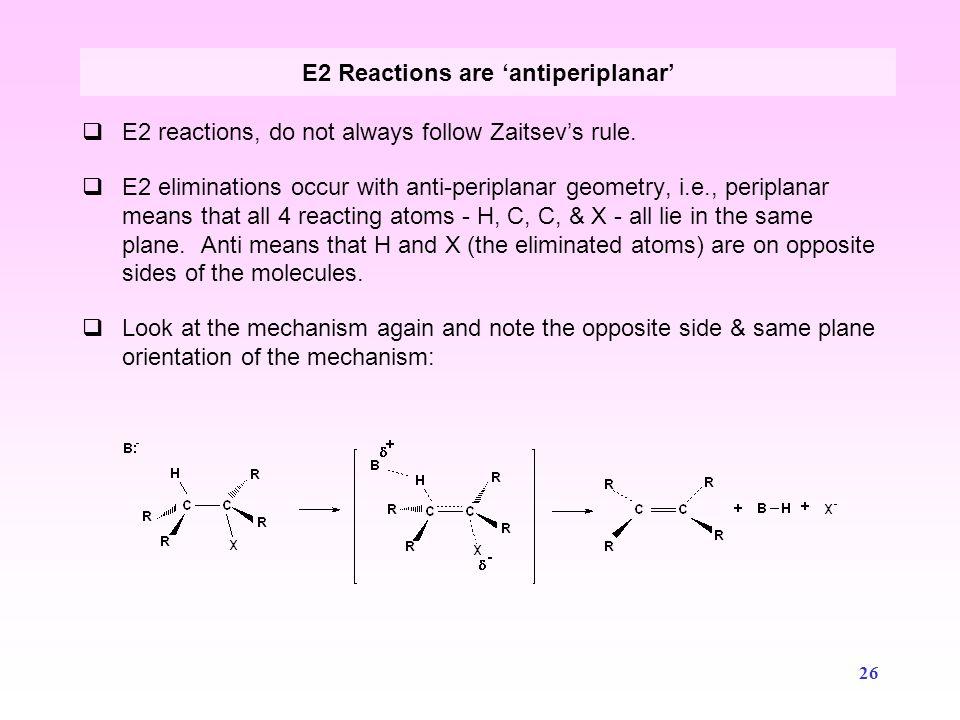 E2 Reactions are 'antiperiplanar'