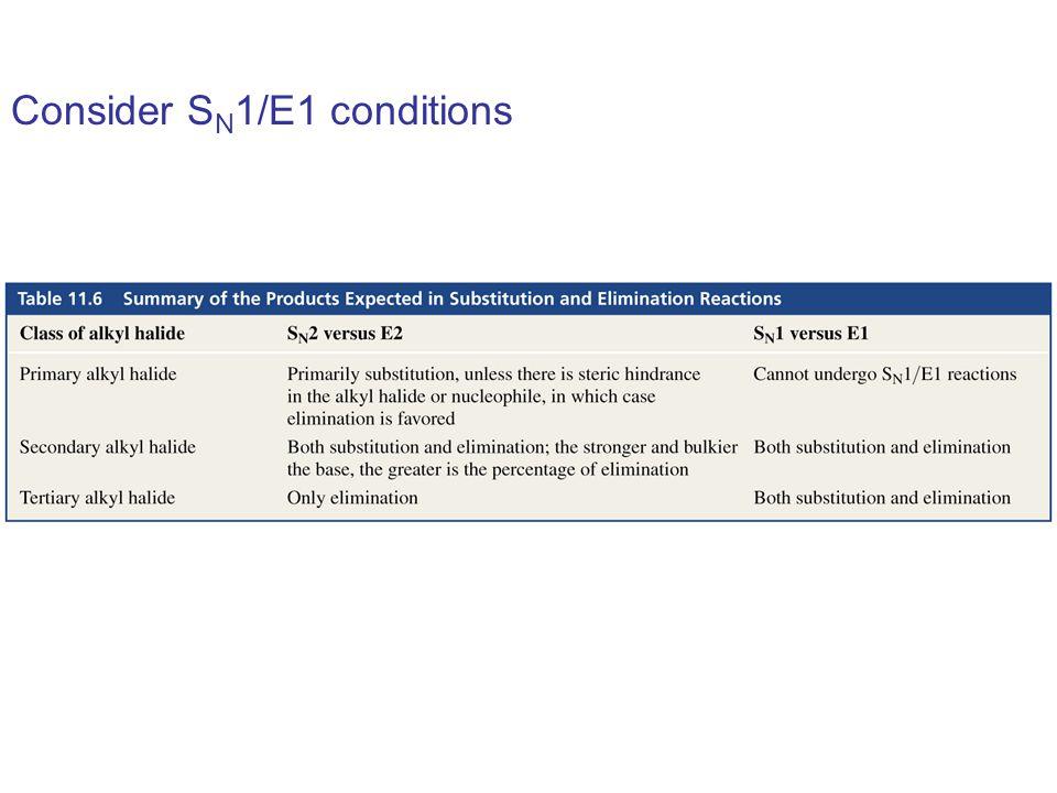 Consider SN1/E1 conditions
