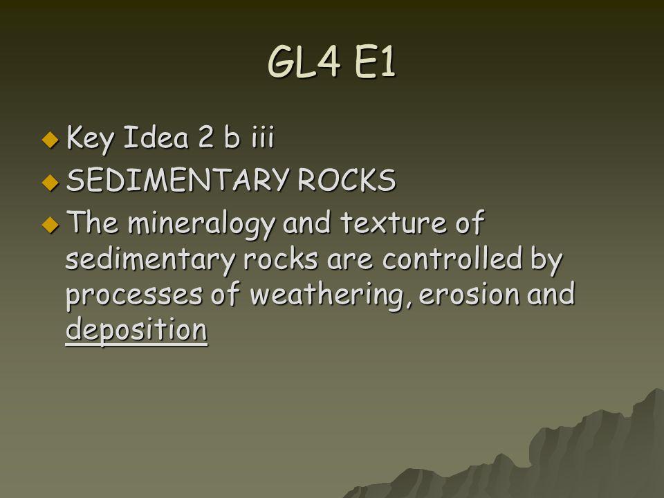 GL4 E1 Key Idea 2 b iii SEDIMENTARY ROCKS