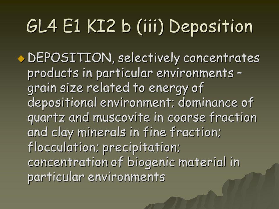 GL4 E1 KI2 b (iii) Deposition