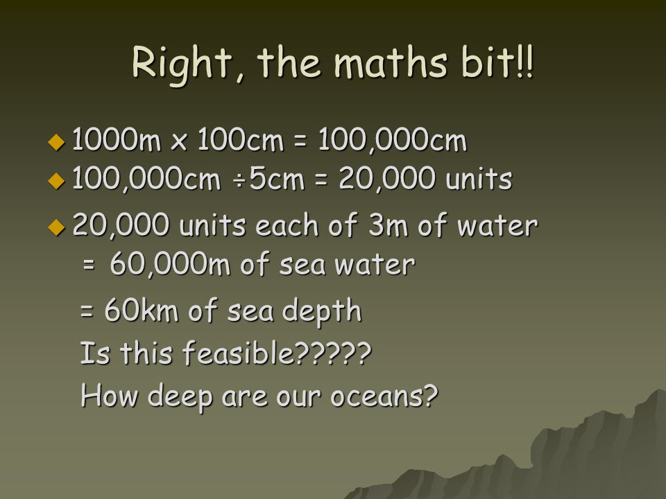 Right, the maths bit!! 1000m x 100cm = 100,000cm