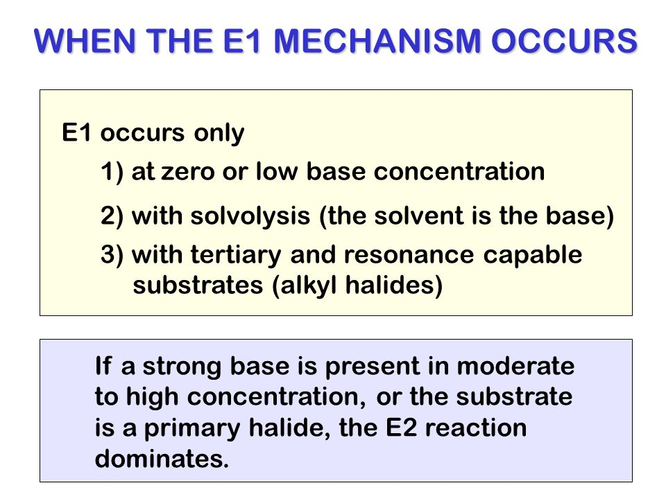 WHEN THE E1 MECHANISM OCCURS