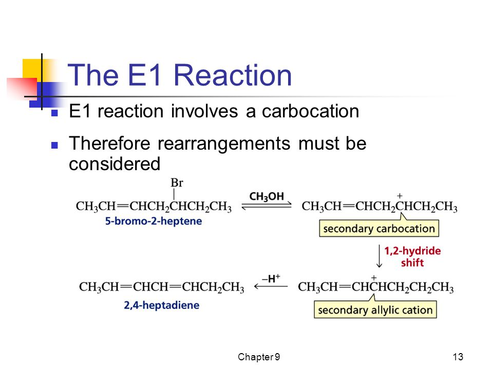 The E1 Reaction E1 reaction involves a carbocation