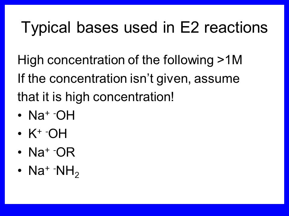 Typical bases used in E2 reactions