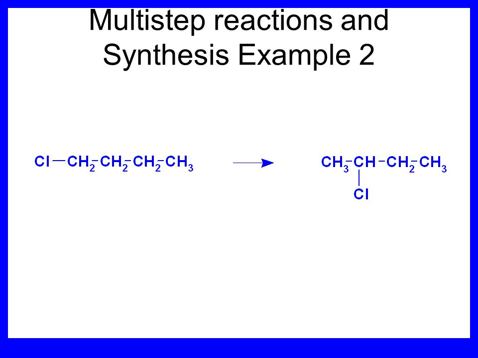Multistep reactions and Synthesis Example 2