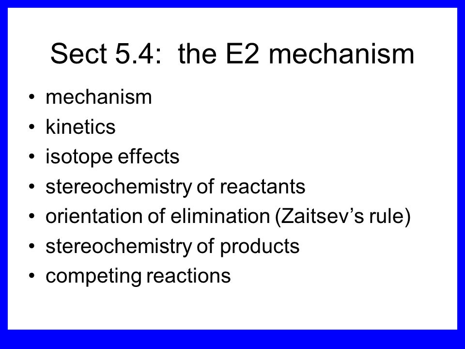 Sect 5.4: the E2 mechanism mechanism kinetics isotope effects